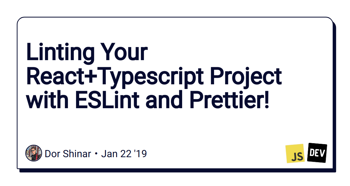 Linting Your React+Typescript Project with ESLint and Prettier