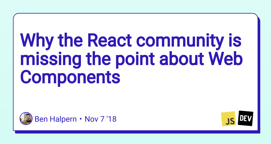 Why the React community is missing the point about Web Components