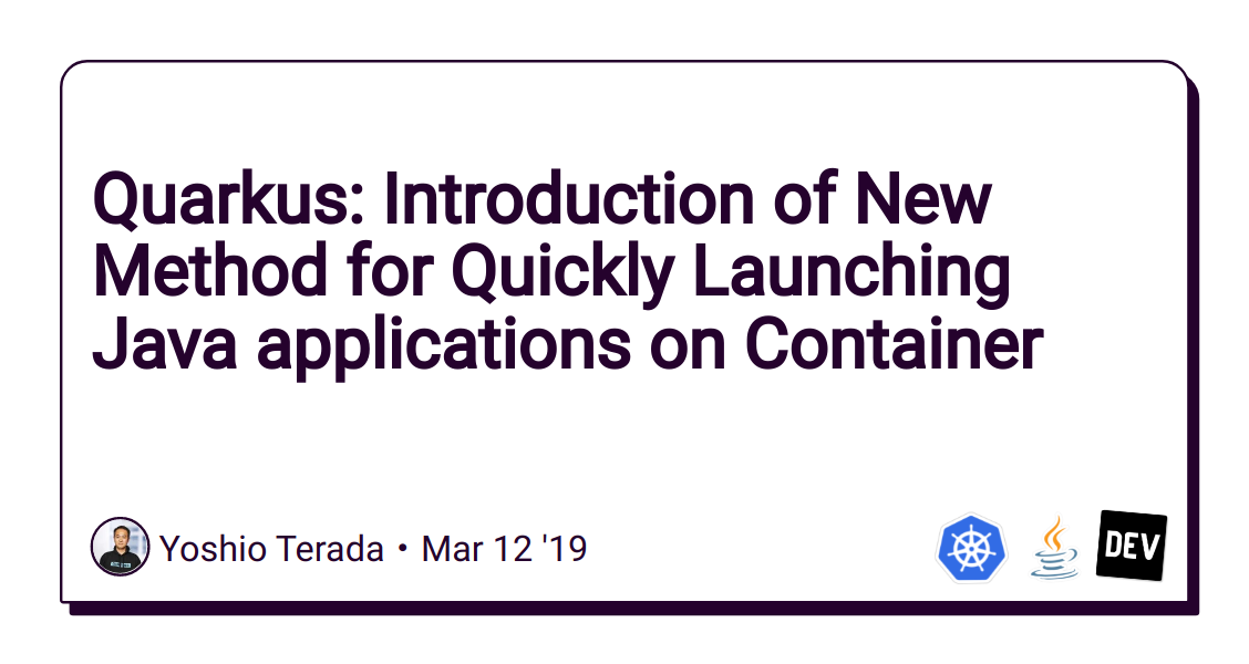 Quarkus: Introduction of New Method for Quickly Launching Java