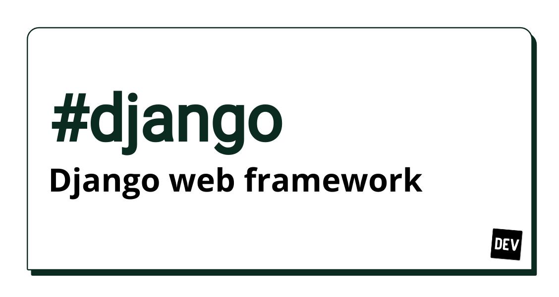 Django - DEV Community 👩 💻👨 💻