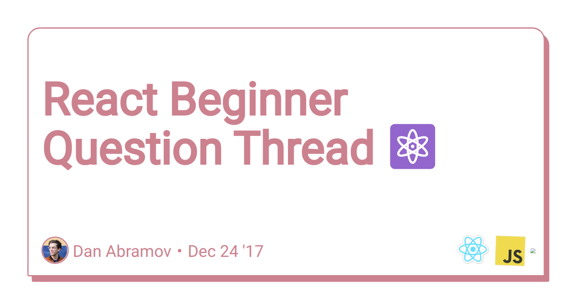 Discussion of React Beginner Question Thread ⚛ — DEV