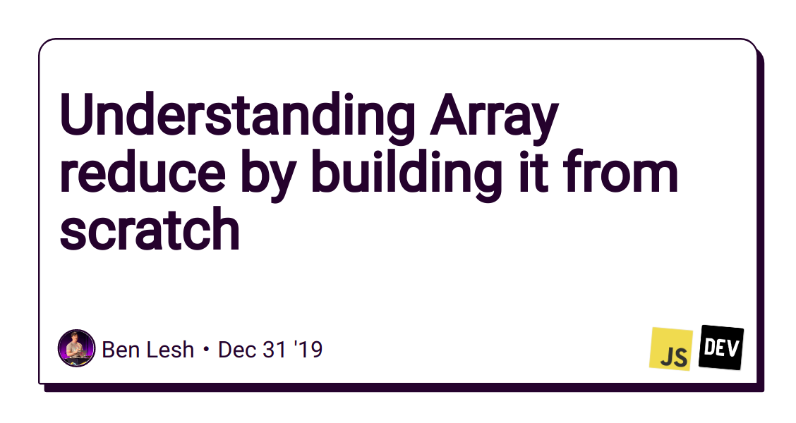 Understanding Array reduce by building it from scratch