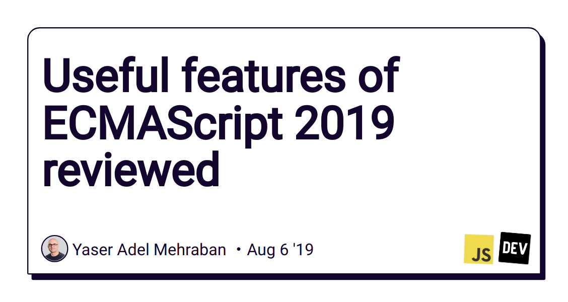 Useful features of ECMAScript 2019 reviewed - DEV Community