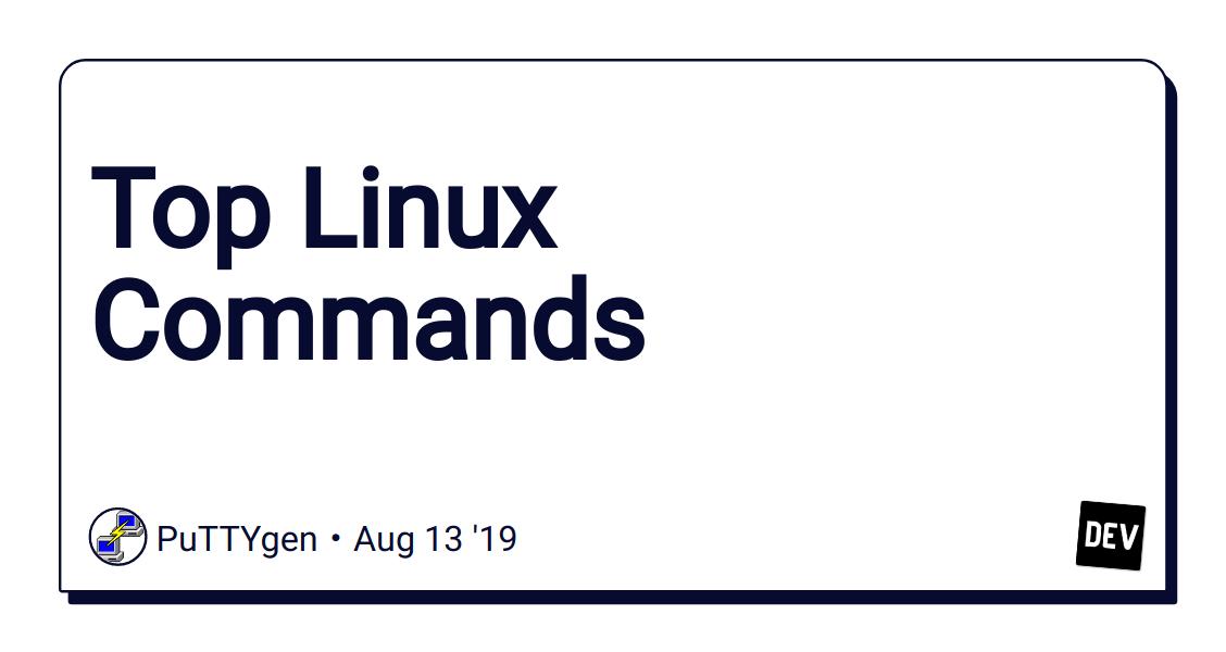 Top Linux Commands - DEV Community 👩 💻👨 💻