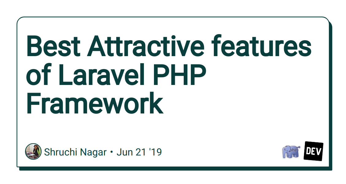 Best Attractive features of Laravel PHP Framework - DEV Community