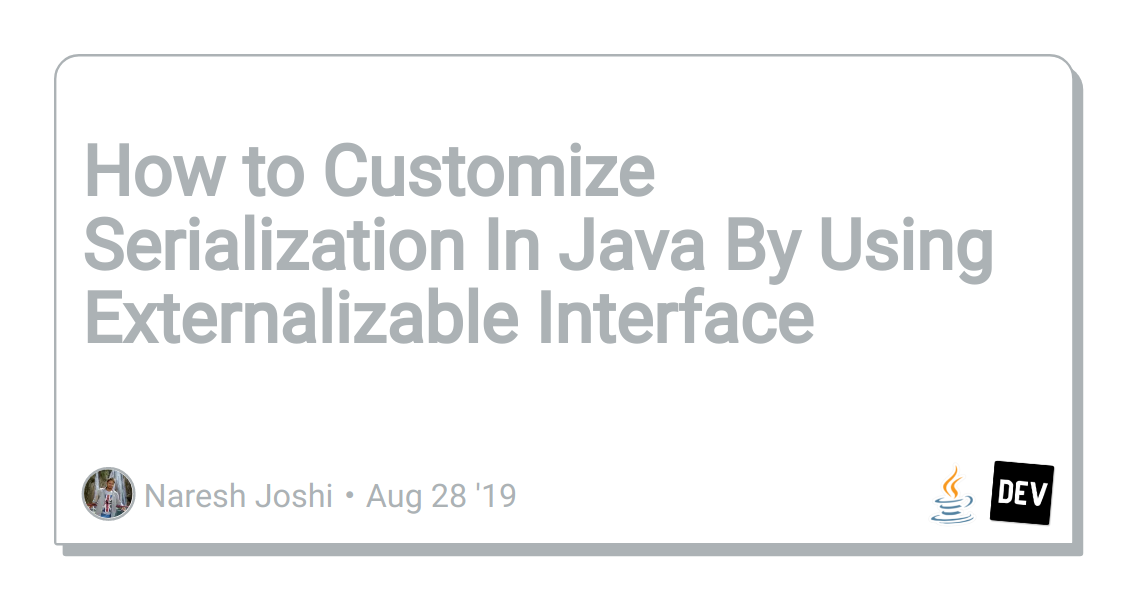 How to Customize Serialization In Java By Using