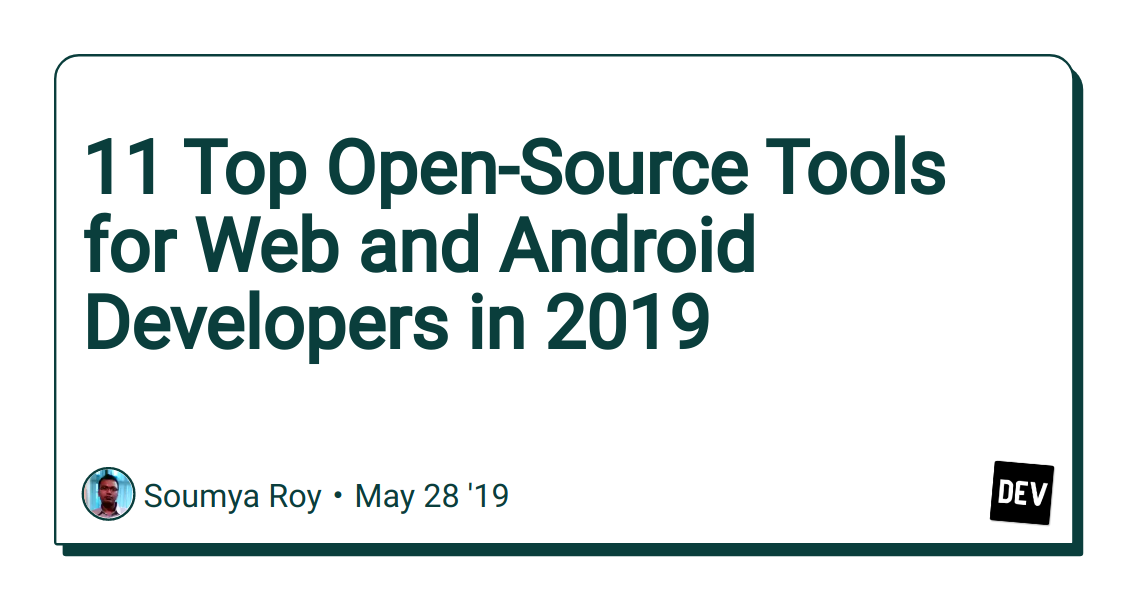 11 Top Open-Source Tools for Web and Android Developers in