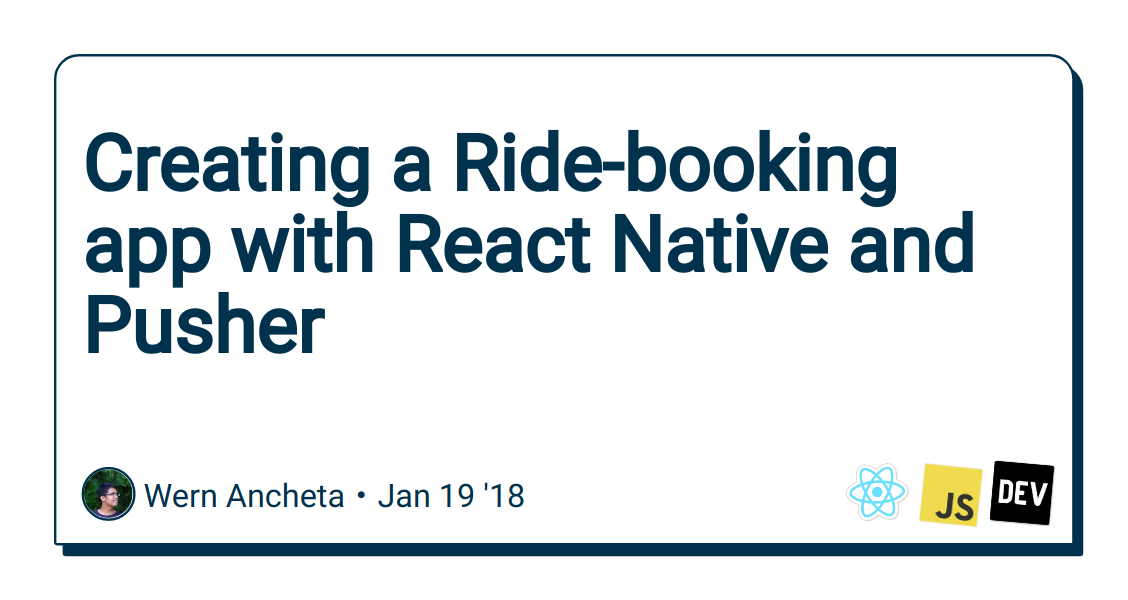 Creating a Ride-booking app with React Native and Pusher - DEV