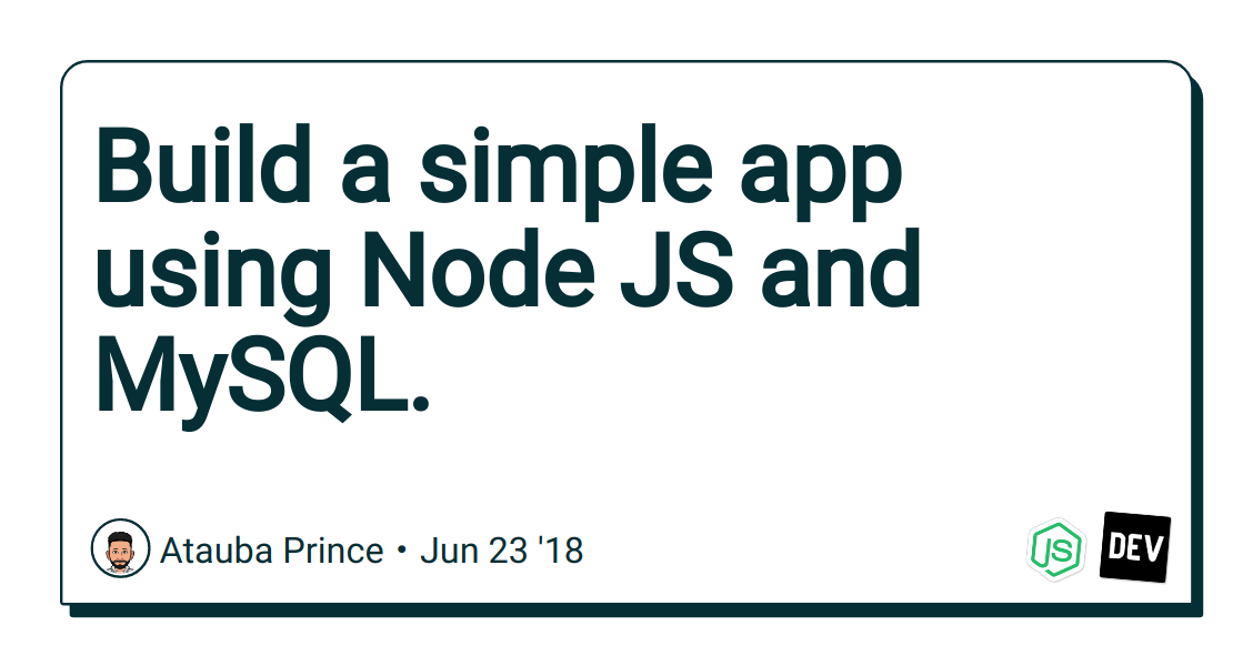Build a simple app using Node JS and MySQL  - DEV Community 👩 💻👨 💻
