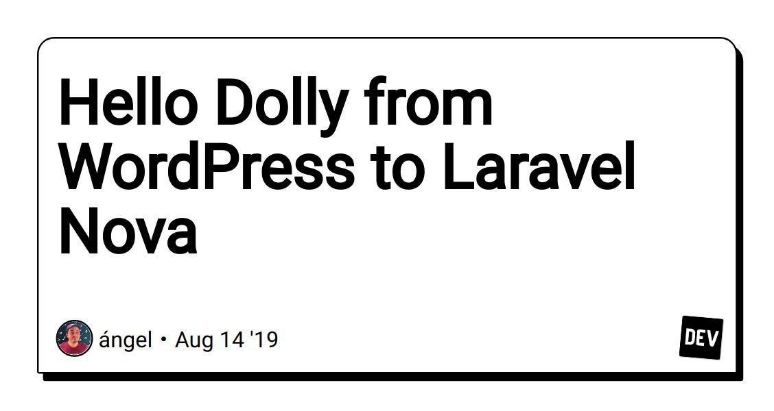 Hello Dolly from WordPress to Laravel Nova - DEV Community