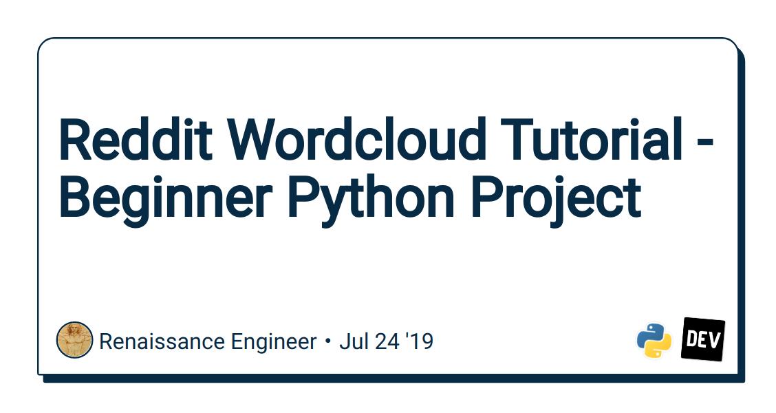Reddit Wordcloud Tutorial - Beginner Python Project - DEV Community
