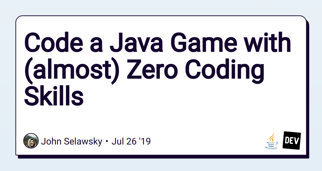 Code a Java Game with (almost) Zero Coding Skills - DEV