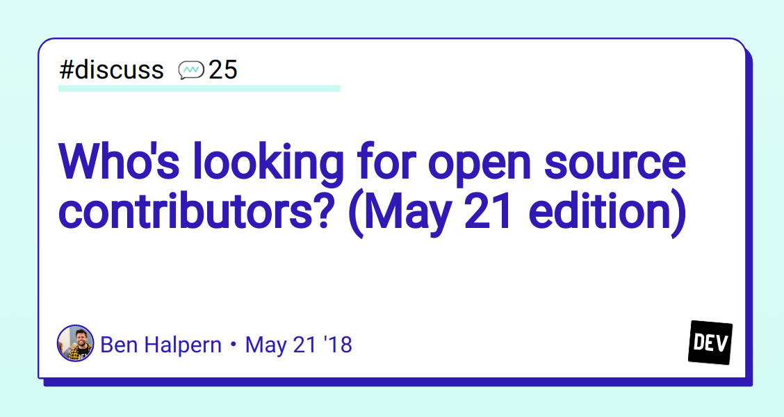 Who's looking for open source contributors? (May 21 edition) - DEV