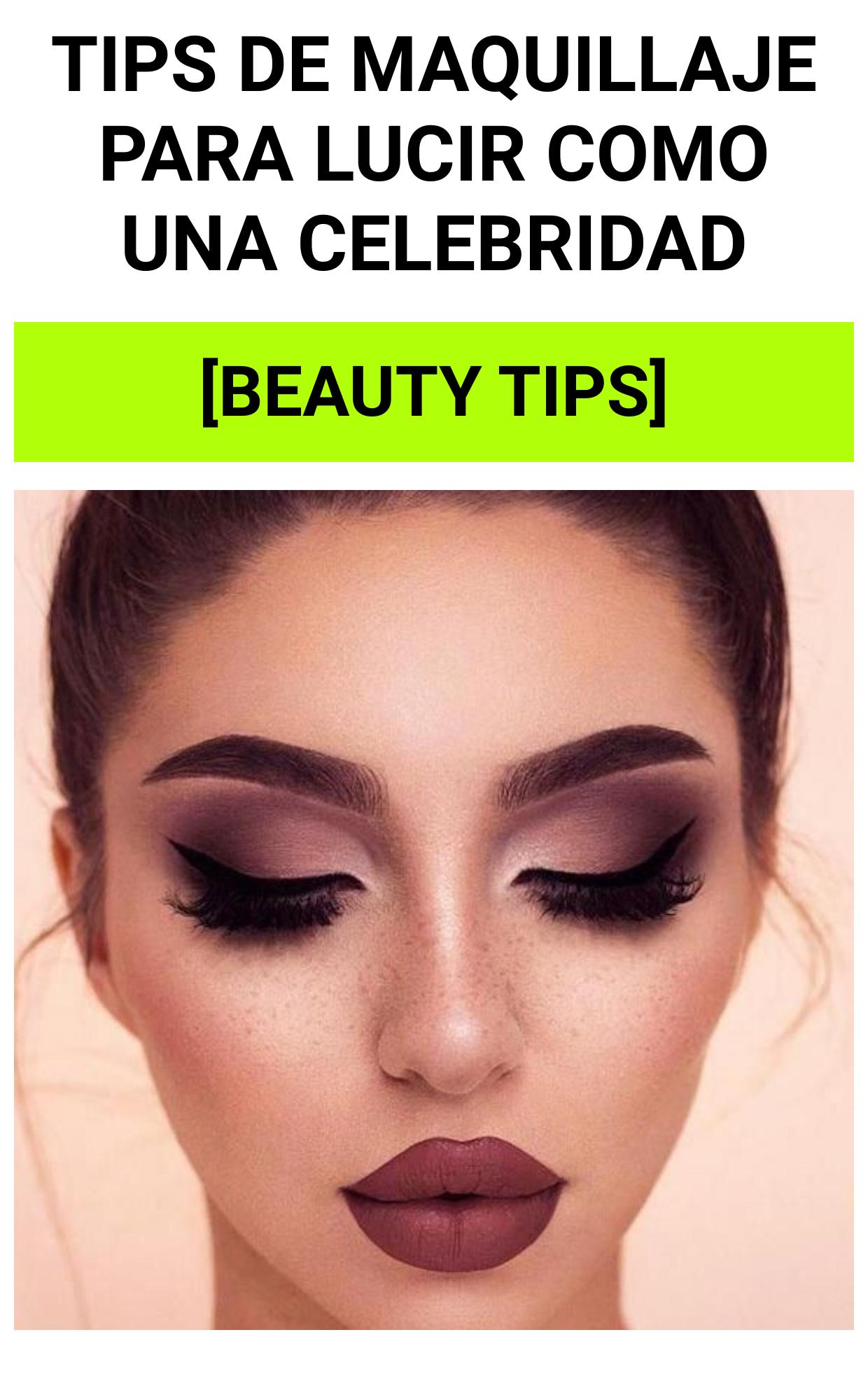 Tips de maquillaje para lucir como una celebridad