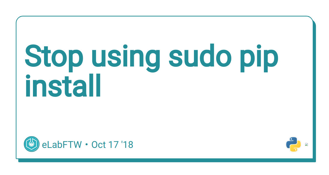Stop using sudo pip install - DEV Community 👩 💻👨 💻