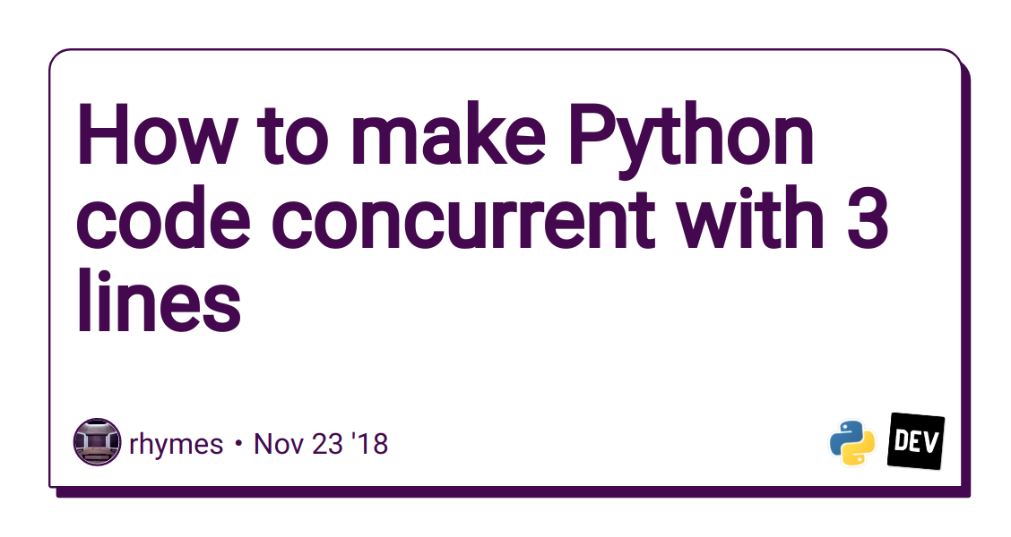 How to make Python code concurrent with 3 lines - DEV