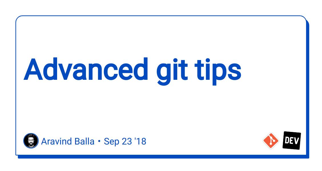 Advanced git tips - DEV Community 👩 💻👨 💻
