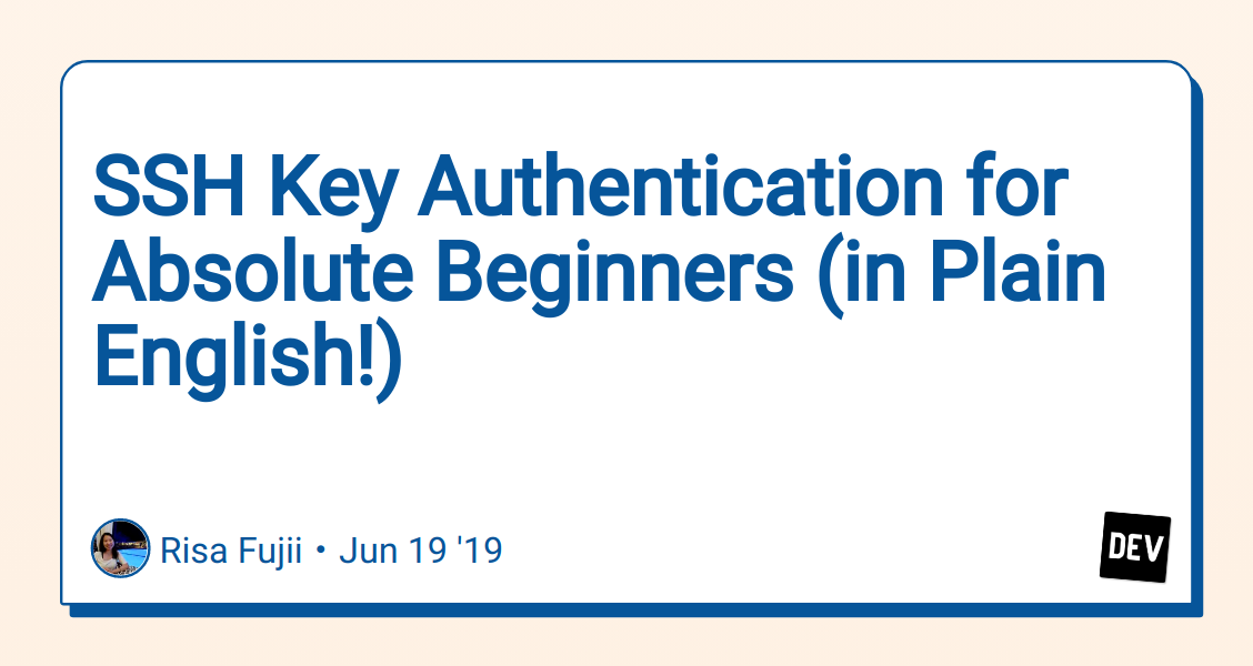 SSH Key Authentication for Absolute Beginners (in Plain English