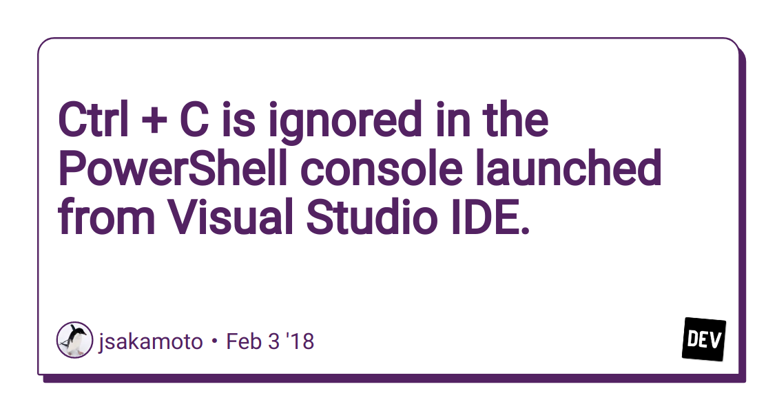 Ctrl + C is ignored in the PowerShell console launched from