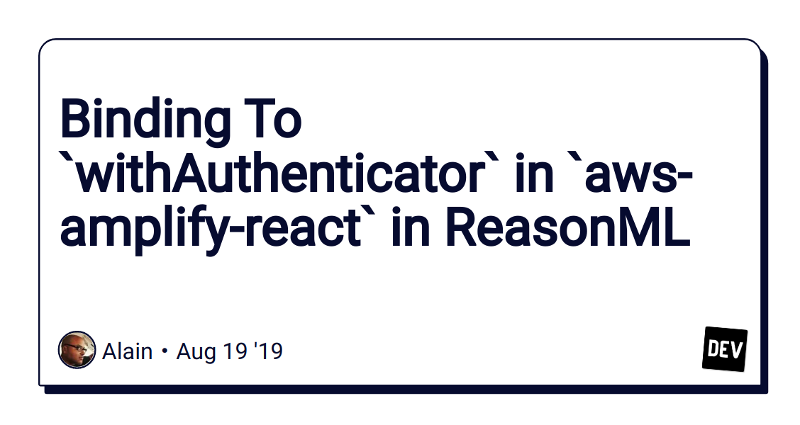 Binding To `withAuthenticator` in `aws-amplify-react` in