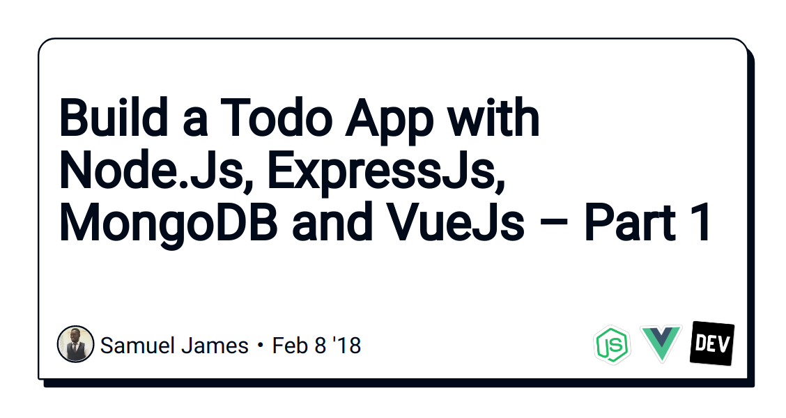 Build a Todo App with Node Js, ExpressJs, MongoDB and VueJs