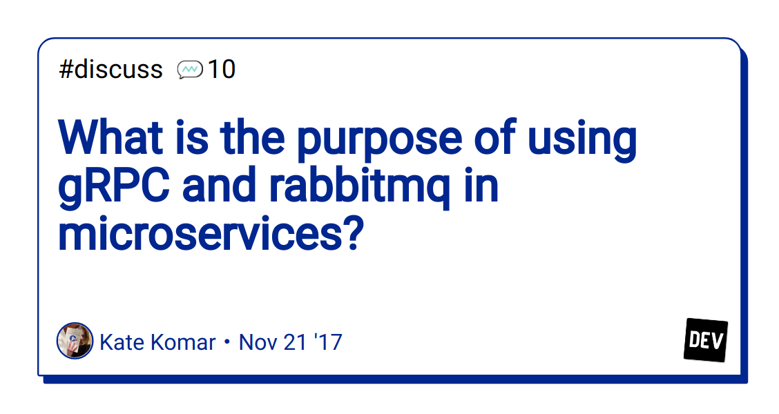 What is the purpose of using gRPC and rabbitmq in microservices