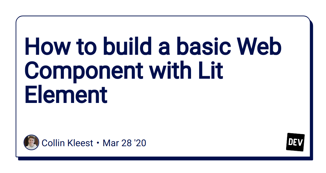 How to build a basic Web Component with Lit Element