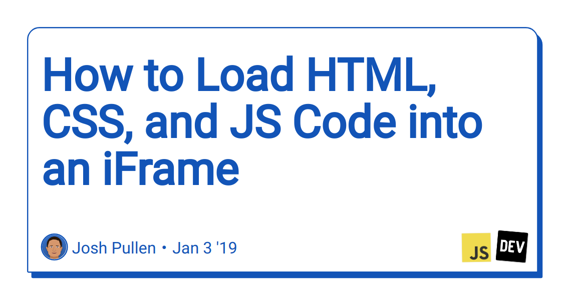 How to Load HTML, CSS, and JS Code into an iFrame - DEV Community