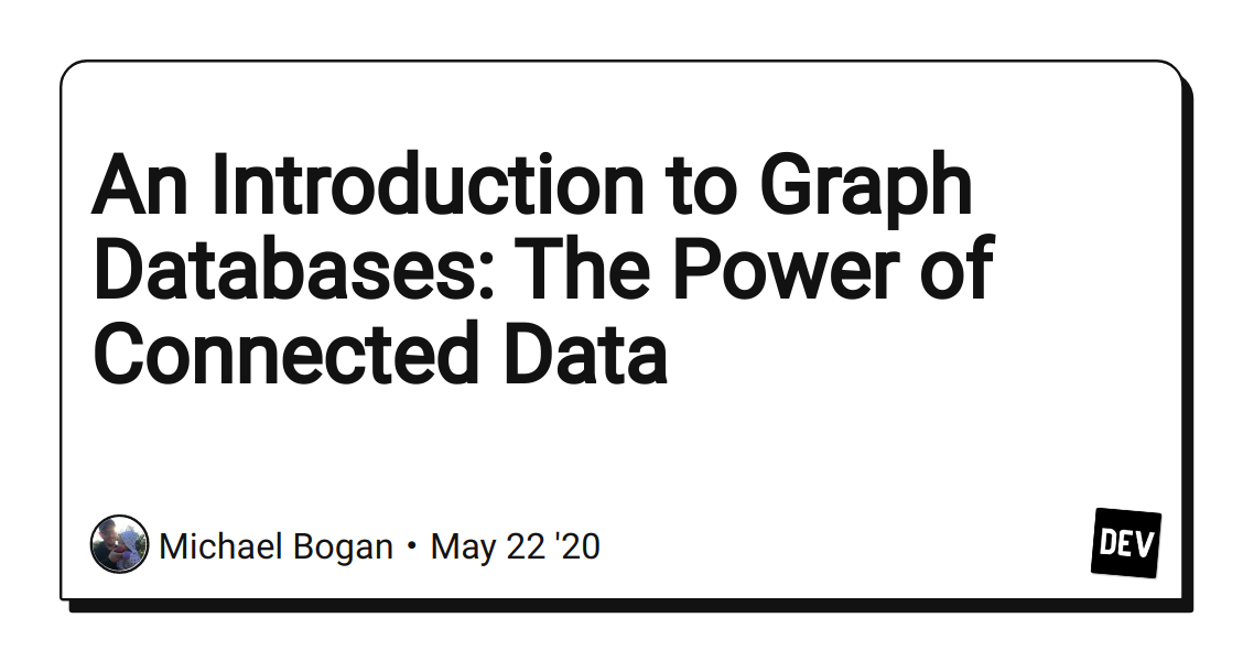 An Introduction to Graph Databases: The Power of Connected Data