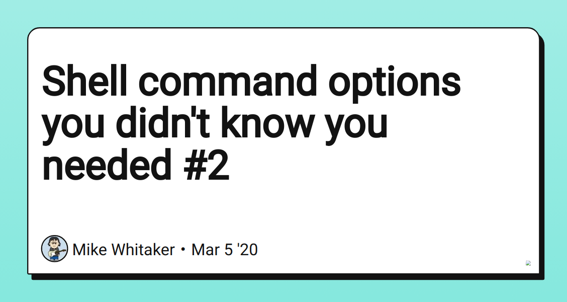Shell command options you didn't know you needed #2 - DEV Community