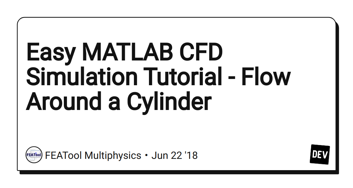 Easy MATLAB CFD Simulation Tutorial - Flow Around a Cylinder