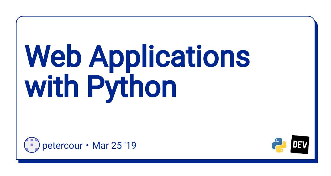 Web Applications with Python - DEV Community