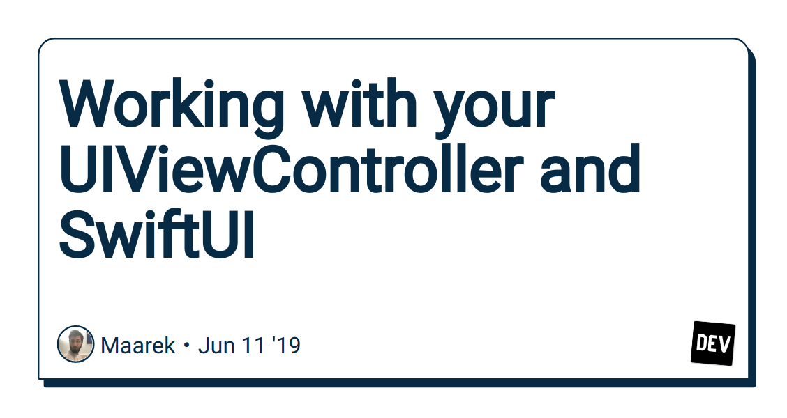 Working with your UIViewController and SwiftUI - DEV Community