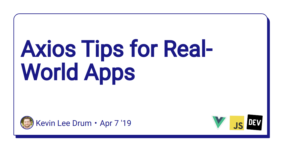 Axios Tips for Real-World Apps - DEV Community 👩 💻👨 💻