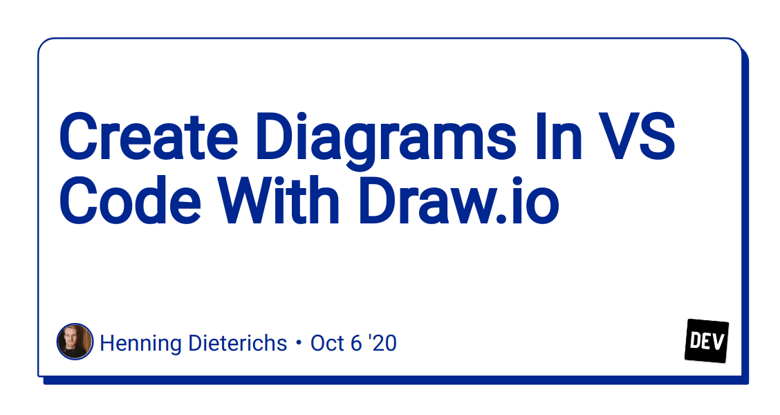 Create Diagrams In Vs Code With Draw Io Dev Community