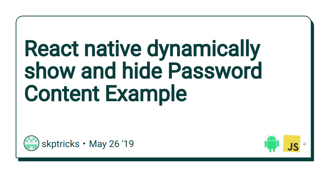 React native dynamically show and hide Password Content Example