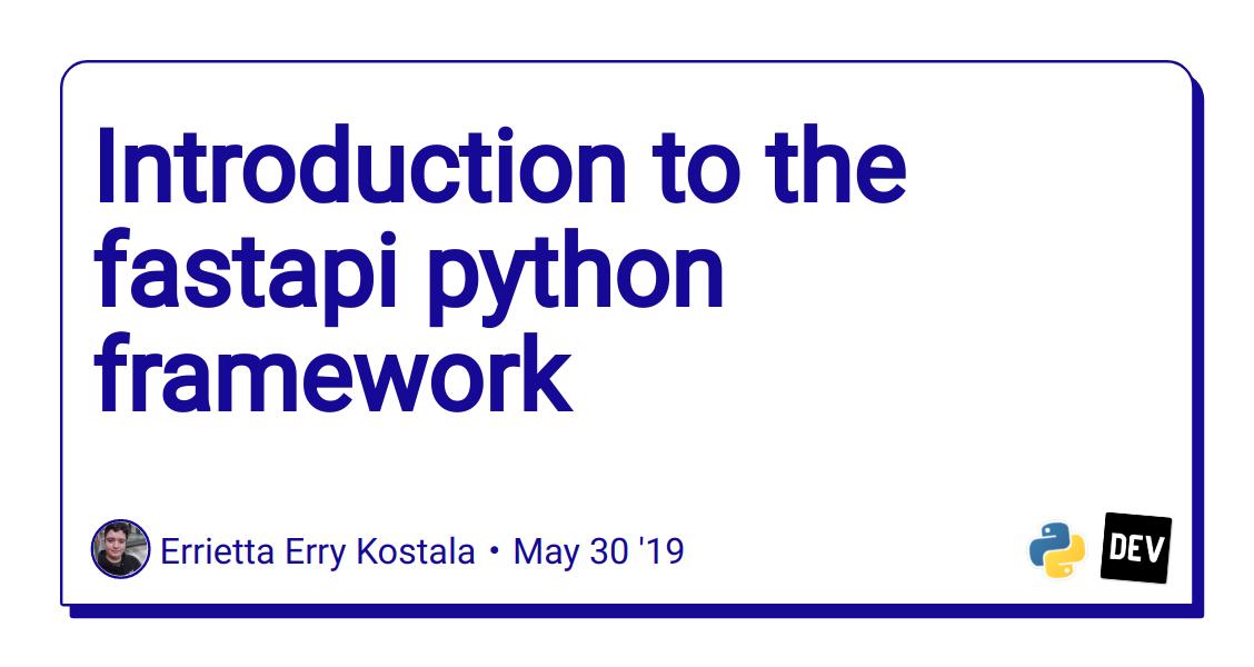 Introduction to the fastapi python framework - DEV Community