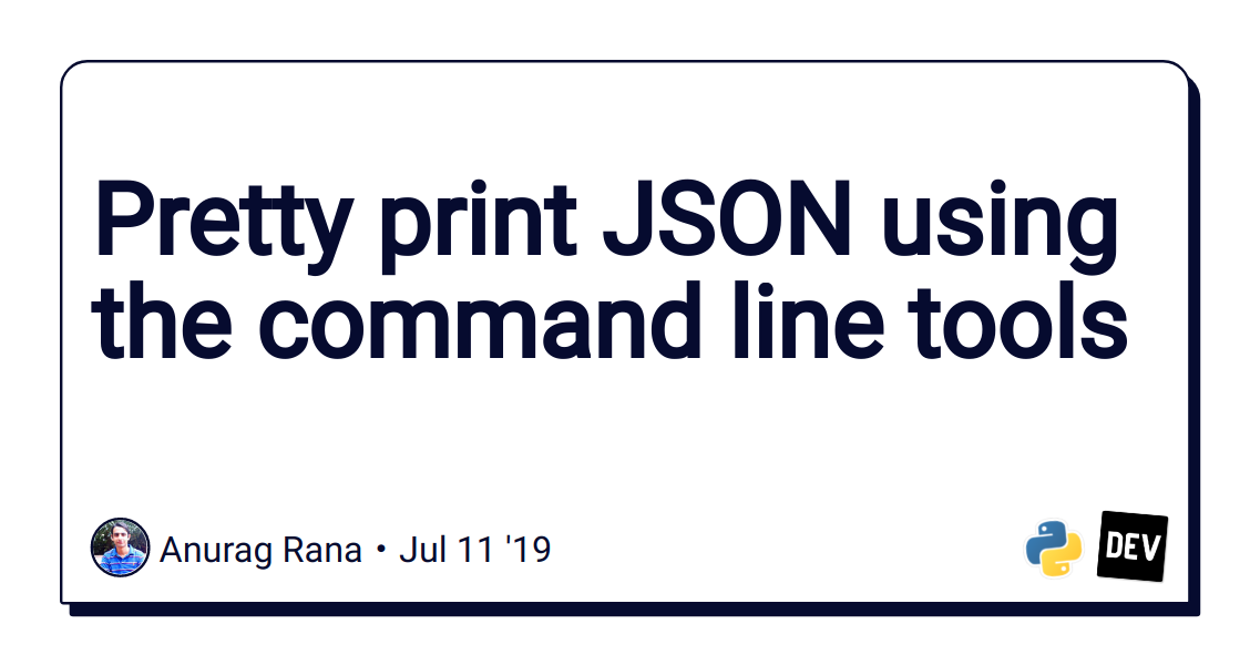 Pretty print JSON using the command line tools - DEV Community