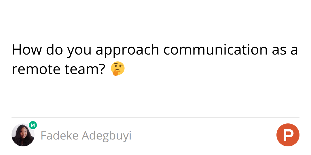 How do you approach communication as a remote team? 🤔
