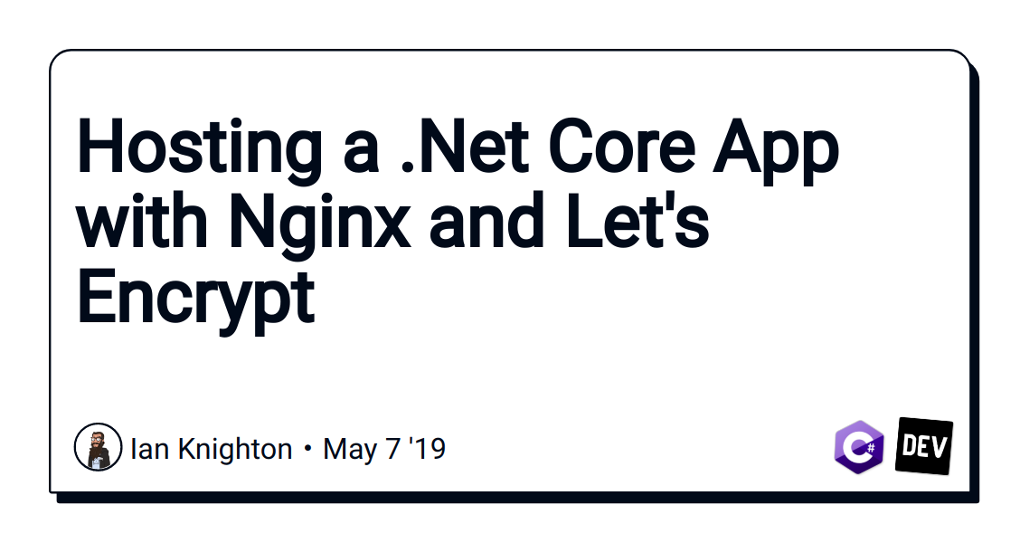 Hosting a  Net Core App with Nginx and Let's Encrypt - DEV