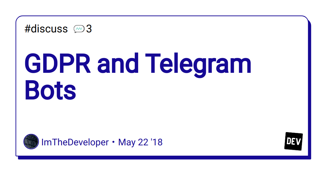GDPR and Telegram Bots - DEV Community 👩 💻👨 💻