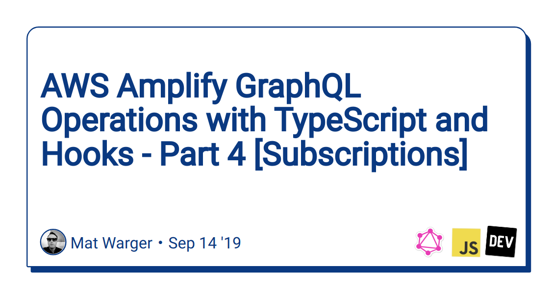 AWS Amplify GraphQL Operations with TypeScript and Hooks