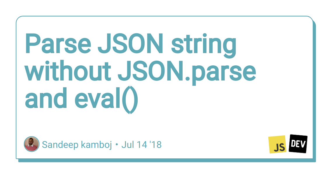 Parse JSON string without JSON parse and eval() - DEV