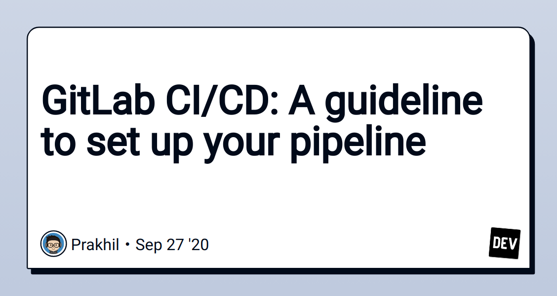GitLab CI/CD: A guideline to set up your pipeline