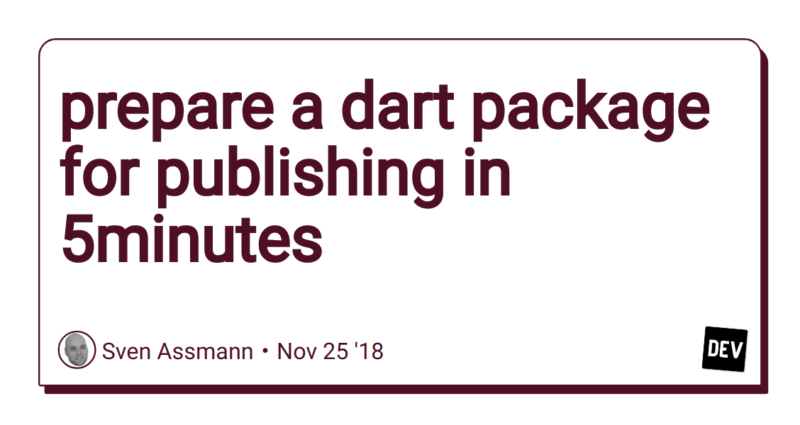 prepare a dart package for publishing in 5minutes - DEV