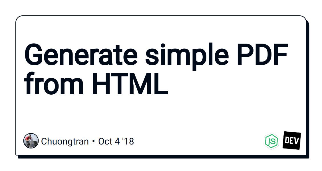 Generate simple PDF from HTML - DEV Community 👩 💻👨 💻