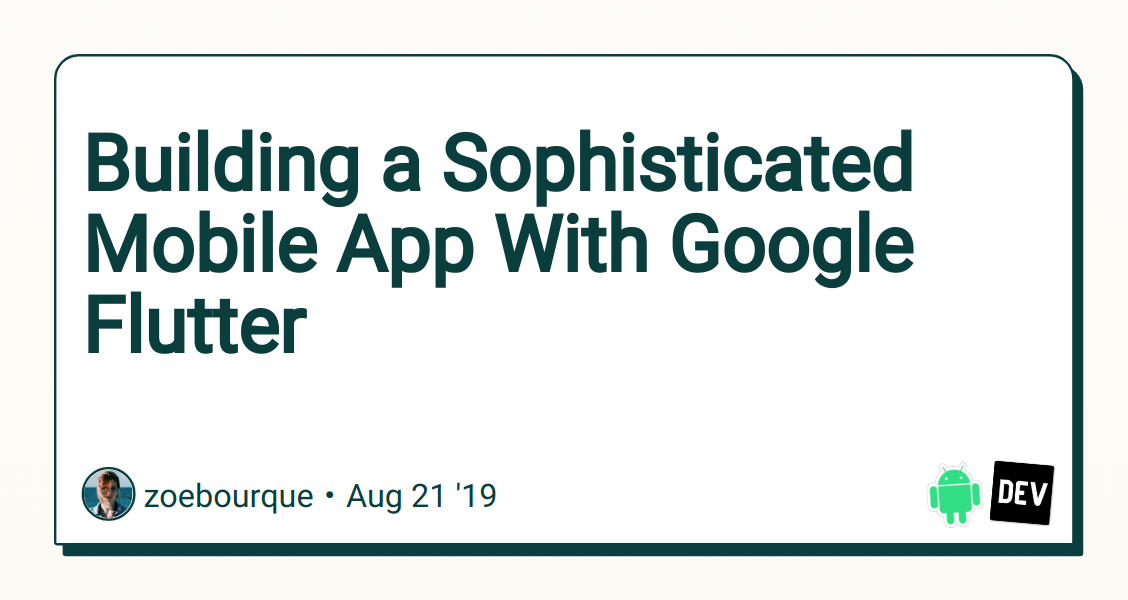 Building a Sophisticated Mobile App With Google Flutter