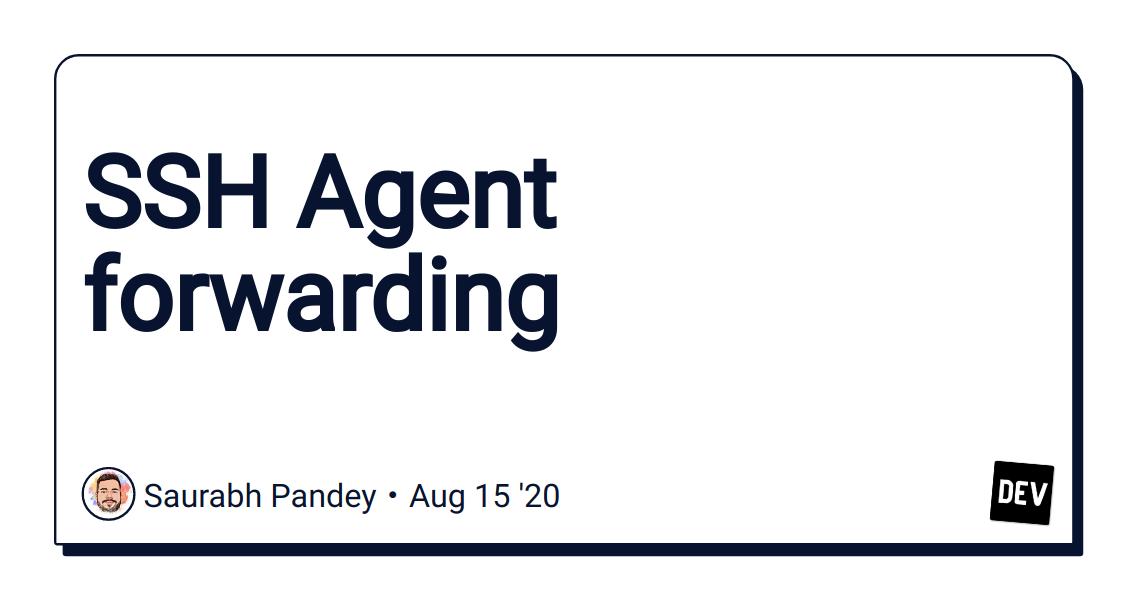 SSH Agent forwarding - DEV Community