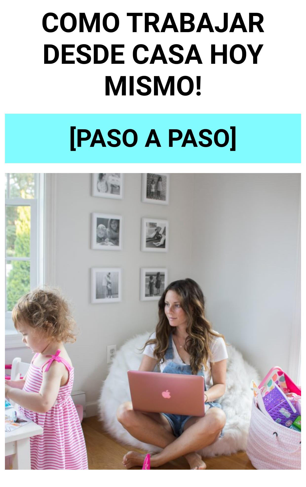 Como trabajar desde casa HOY MISMO!