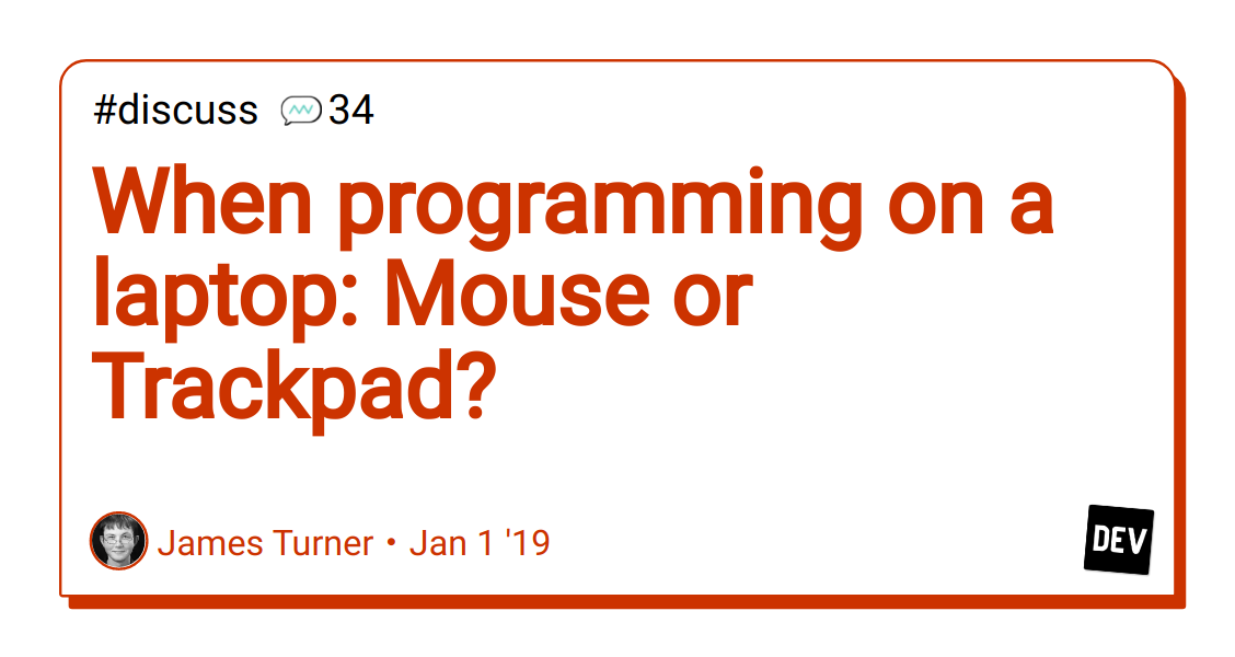 When programming on a laptop: Mouse or Trackpad? - DEV